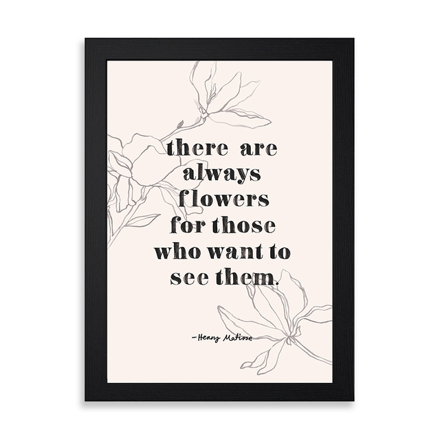 There Are Always Flowers Print